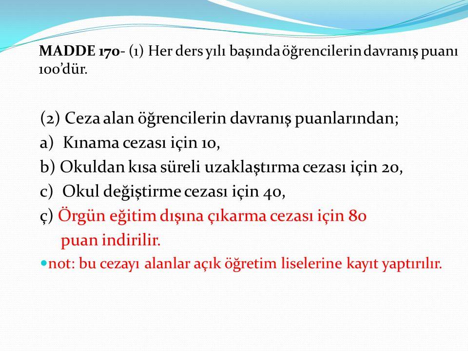 MADDE 170- (1) Her ders yılı başında öğrencilerin davranış puanı 100'dür.