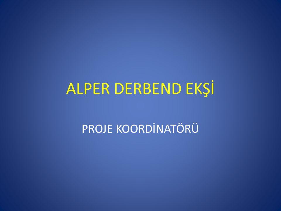 ALPER DERBEND EKŞİ PROJE KOORDİNATÖRÜ