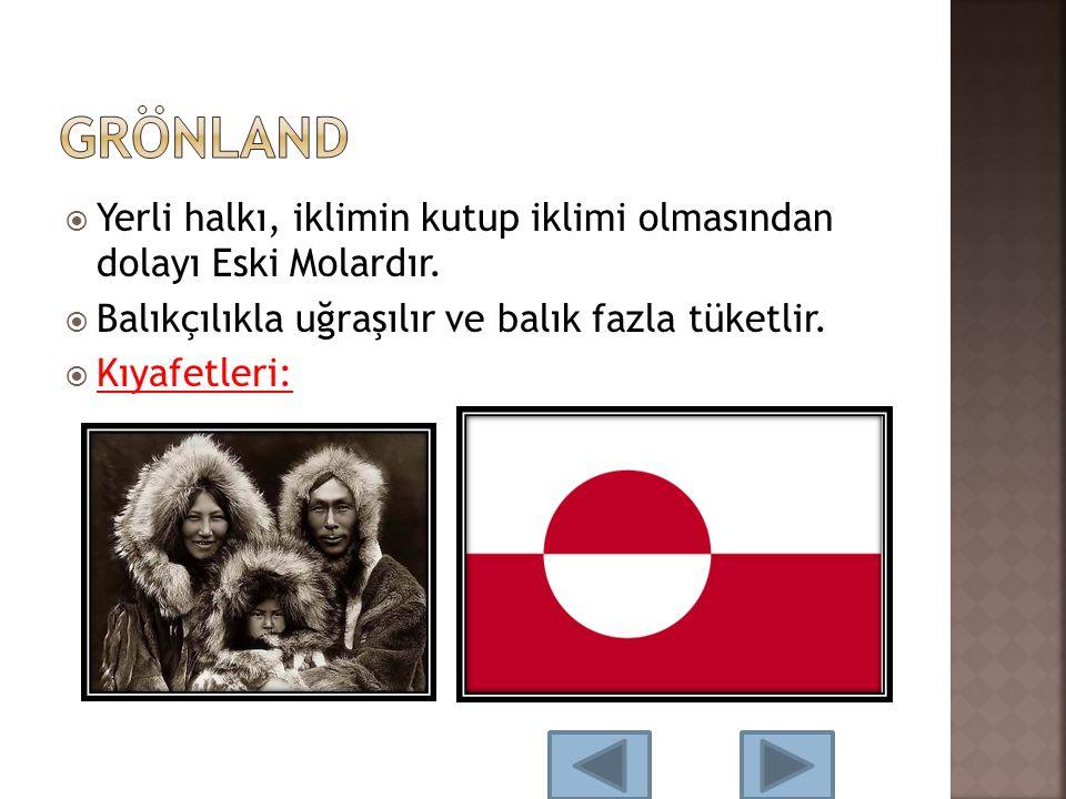  Yerli halkı, iklimin kutup iklimi olmasından dolayı Eski Molardır.