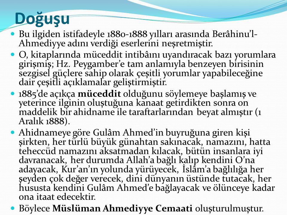 Tarihçesi Müceddit iddiaları ile etrafında dini bir grup oluşturmayı başaran Gulâm Ahmed 1891'de kendisinin beklenen mesih ve mehdi olduğunu iddia etmiştir.