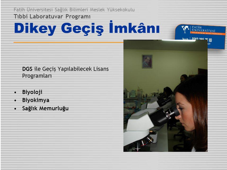 Fatih Üniversitesi Sağlık Bilimleri Meslek Yüksekokulu Tıbbi Laboratuvar Programı Dikey Geçiş İmkânı DGS ile Geçiş Yapılabilecek Lisans Programları Bi