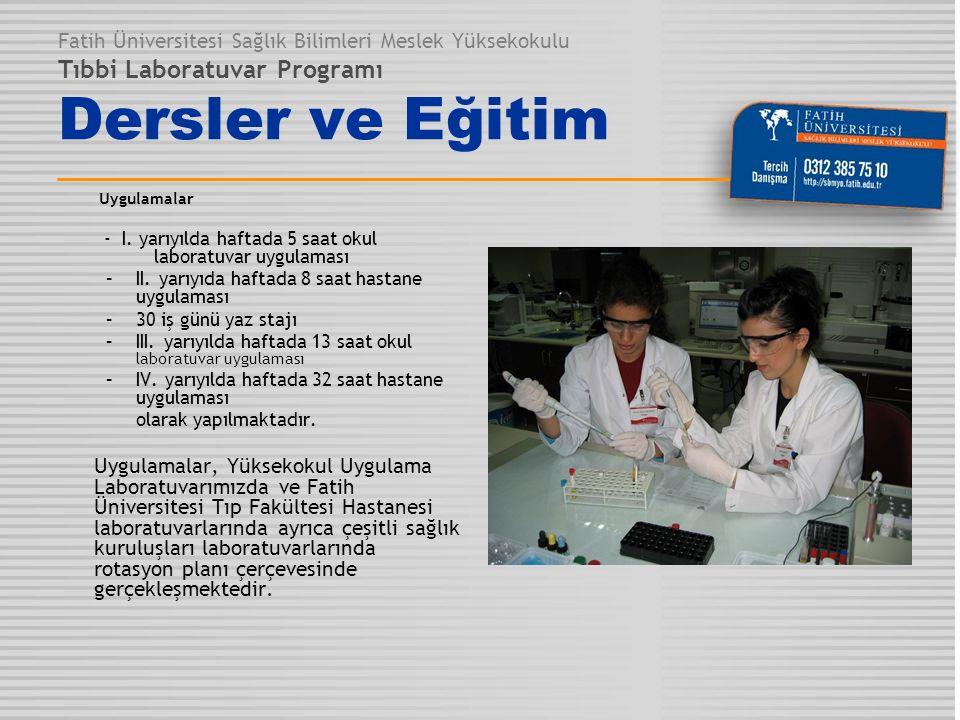 Fatih Üniversitesi Sağlık Bilimleri Meslek Yüksekokulu Tıbbi Laboratuvar Programı Dersler ve Eğitim Uygulamalar - I. yarıyılda haftada 5 saat okul lab