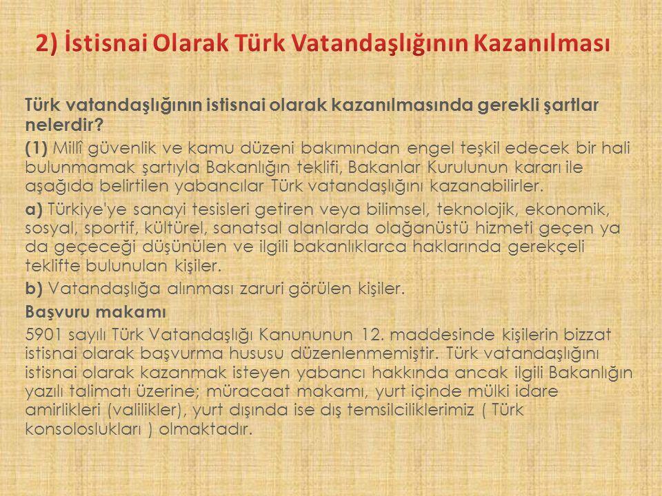 Türk vatandaşlığının istisnai olarak kazanılmasında gerekli şartlar nelerdir.