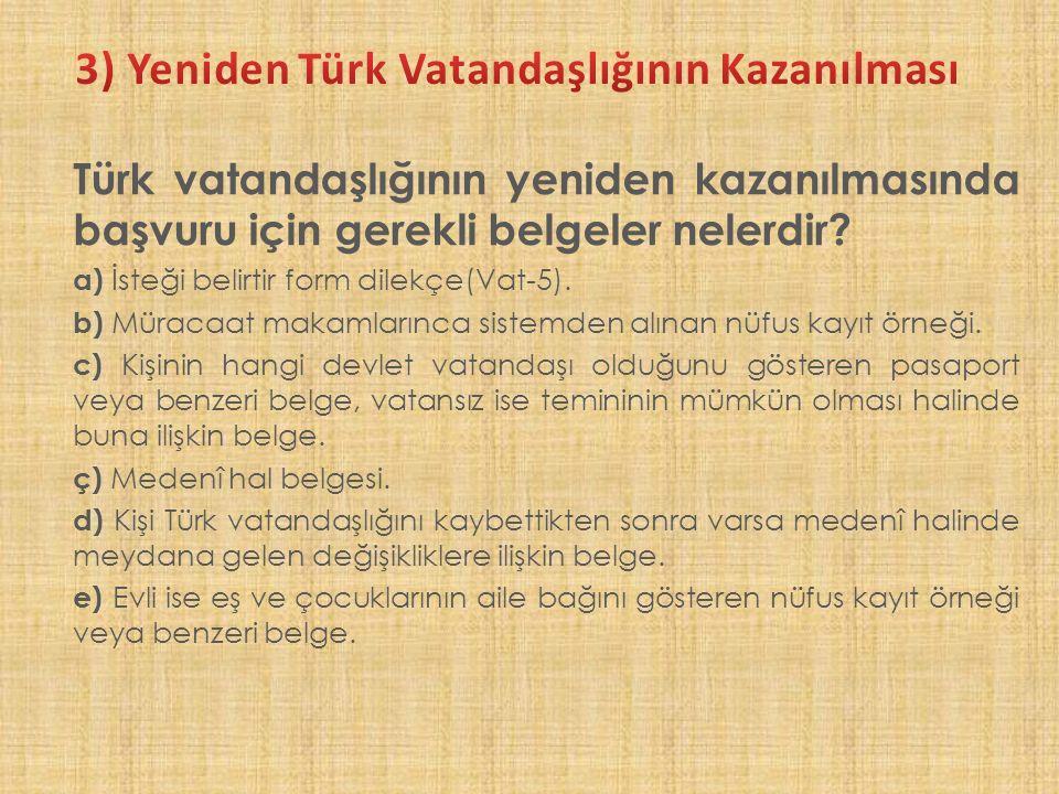 Türk vatandaşlığının yeniden kazanılmasında başvuru için gerekli belgeler nelerdir.