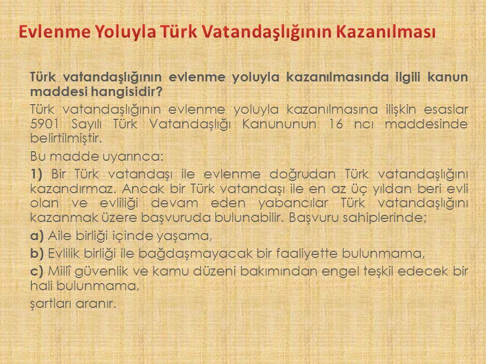 Türk vatandaşlığının evlenme yoluyla kazanılmasında ilgili kanun maddesi hangisidir.
