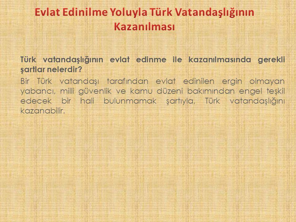 Türk vatandaşlığının evlat edinme ile kazanılmasında gerekli şartlar nelerdir.