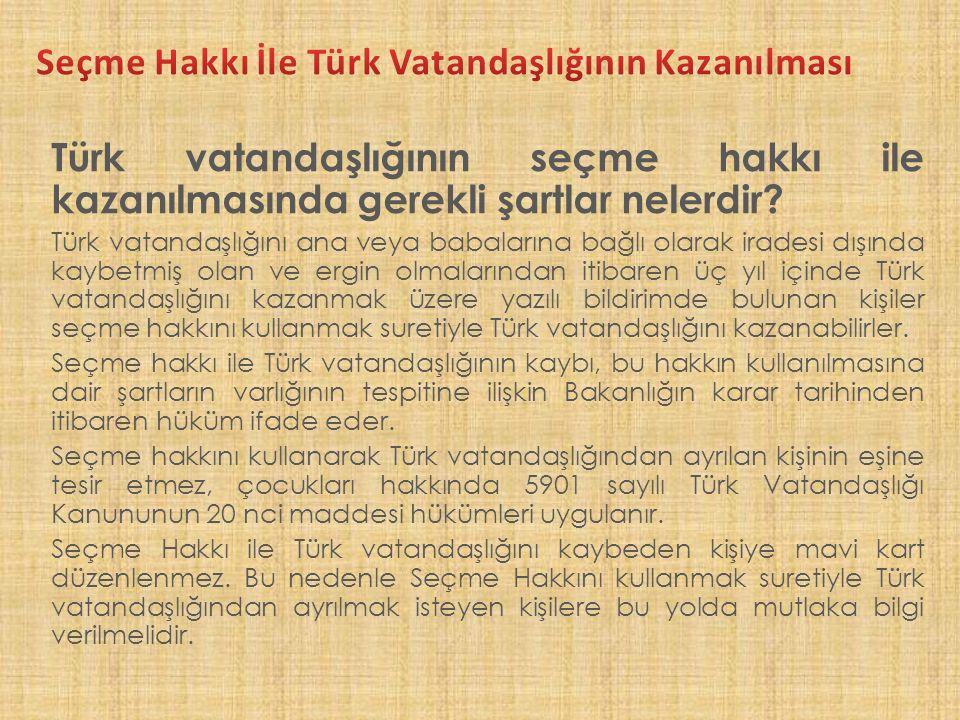 Türk vatandaşlığının seçme hakkı ile kazanılmasında gerekli şartlar nelerdir.