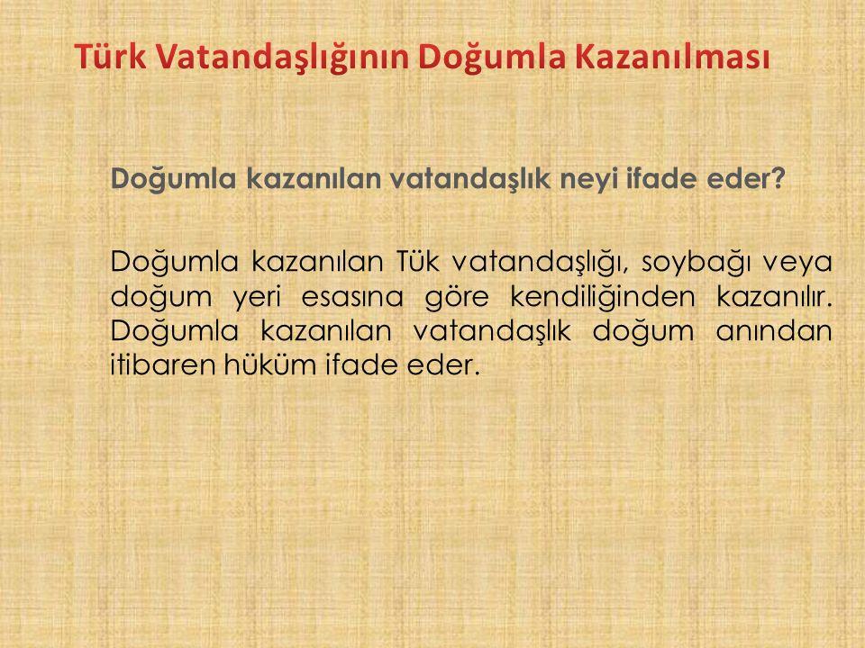 Türk vatandaşlığının genel olarak kazanılmasında gerekli şartlar nelerdir.
