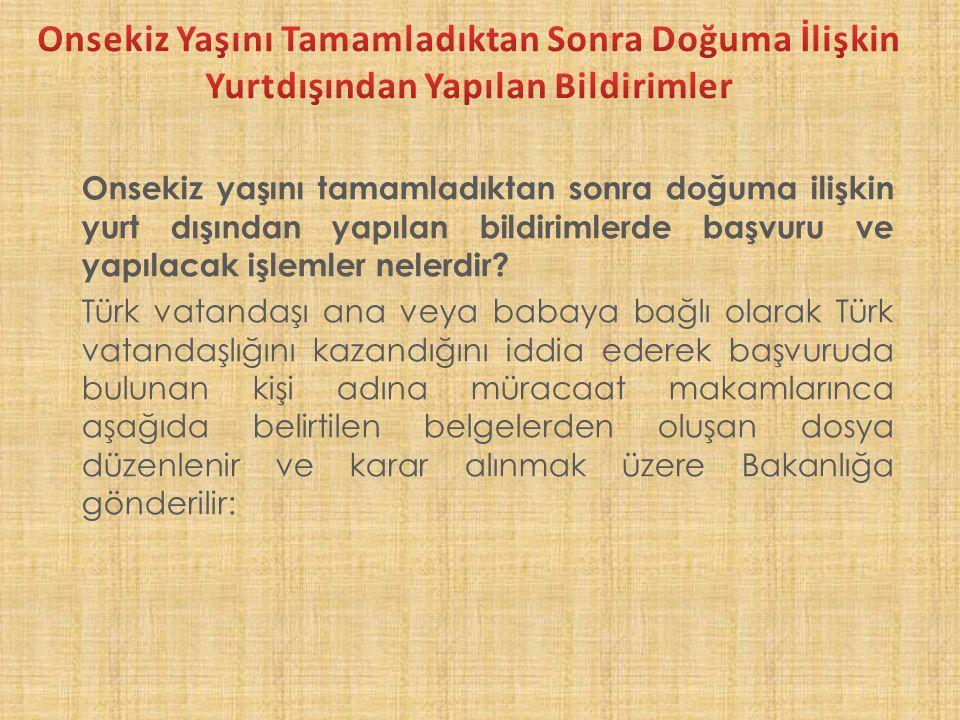 30 f) Türk vatandaşlığını kaybettikten sonra kişinin kimlik bilgilerinde değişiklik olmuş ise bunu gösteren belge.