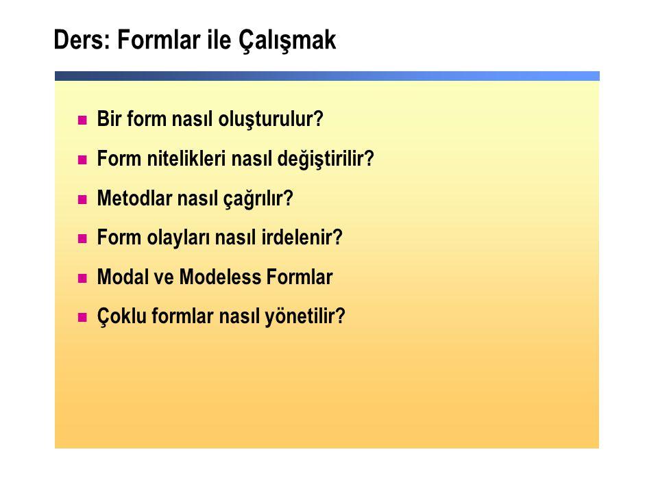Ders: Formlar ile Çalışmak Bir form nasıl oluşturulur.