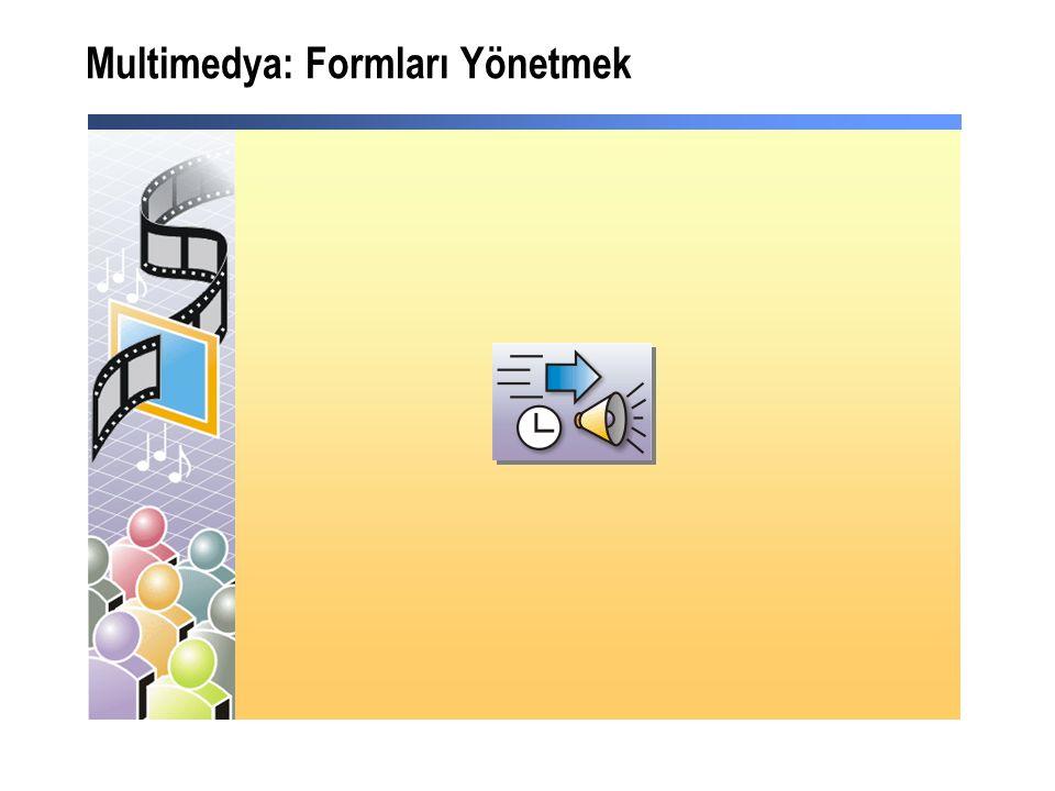 Multimedya: Formları Yönetmek