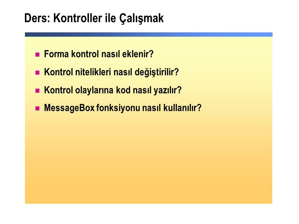 Ders: Kontroller ile Çalışmak Forma kontrol nasıl eklenir.