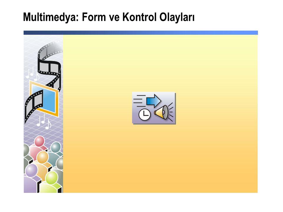 Multimedya: Form ve Kontrol Olayları
