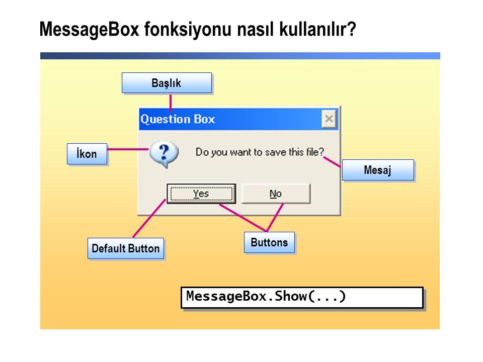 MessageBox fonksiyonu nasıl kullanılır.