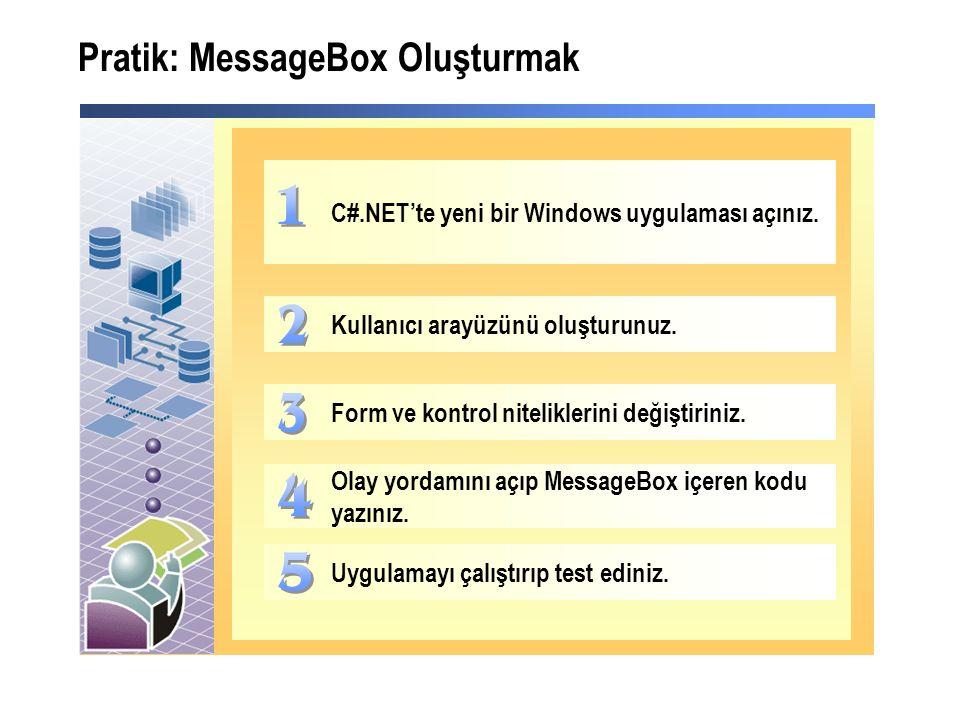 Pratik: MessageBox Oluşturmak C#.NET'te yeni bir Windows uygulaması açınız.