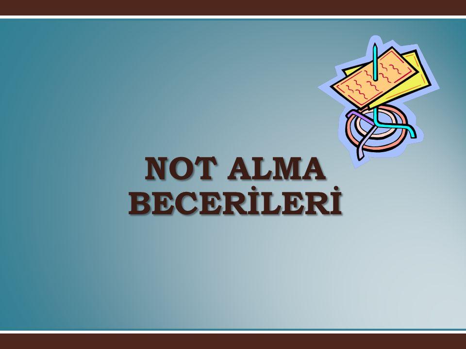 NOT ALMA BECERİLERİ
