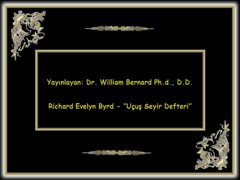 Yayınlayan: Dr. William Bernard Ph.d., D.D. Richard Evelyn Byrd - Uçuş Seyir Defteri