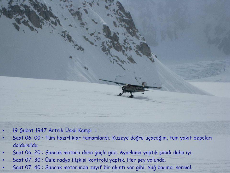 Uçuş Seyir Defterinin Devamı : Saat 22.00 : Yine sonsuz buz ve kar çölündeyiz.