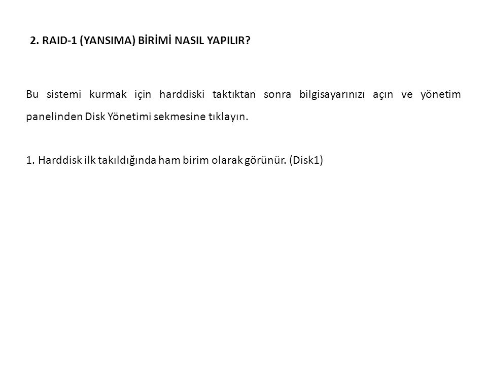 2. RAID-1 (YANSIMA) BİRİMİ NASIL YAPILIR.