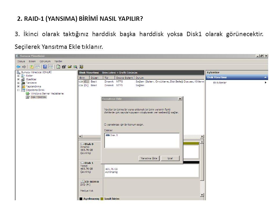 2. RAID-1 (YANSIMA) BİRİMİ NASIL YAPILIR. 3.