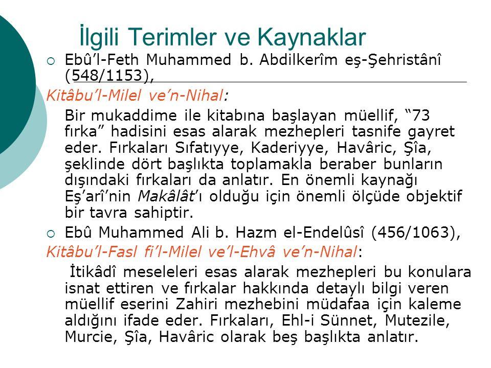 İlgili Terimler ve Kaynaklar  Ebû'l-Feth Muhammed b. Abdilkerîm eş-Şehristânî (548/1153), Kitâbu'l-Milel ve'n-Nihal: Bir mukaddime ile kitabına başla