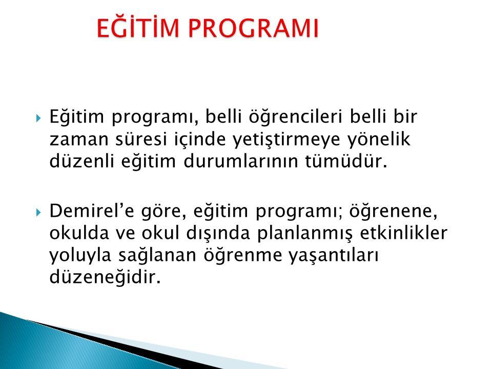  Eğitim programı, belli öğrencileri belli bir zaman süresi içinde yetiştirmeye yönelik düzenli eğitim durumlarının tümüdür.