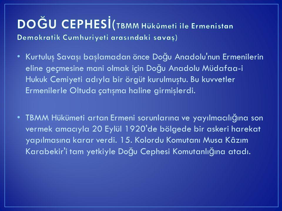 Kurtuluş Savaşı başlamadan önce Do ğ u Anadolu'nun Ermenilerin eline geçmesine mani olmak için Do ğ u Anadolu Müdafaa-i Hukuk Cemiyeti adıyla bir örgü