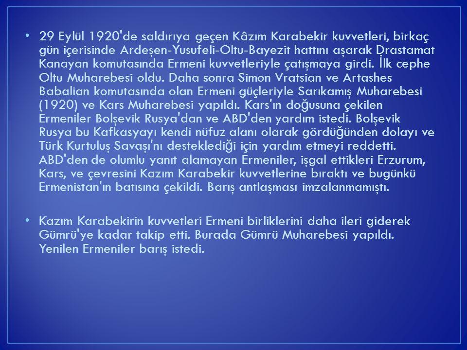 29 Eylül 1920'de saldırıya geçen Kâzım Karabekir kuvvetleri, birkaç gün içerisinde Ardeşen-Yusufeli-Oltu-Bayezit hattını aşarak Drastamat Kanayan komu