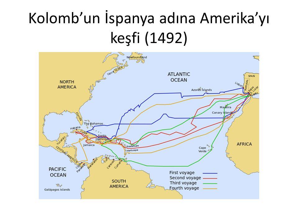 İspanya'nın Amerika'yı keşfi Kolomb keşfettiği kıtanın Hindistan olduğunu sanıyordu.