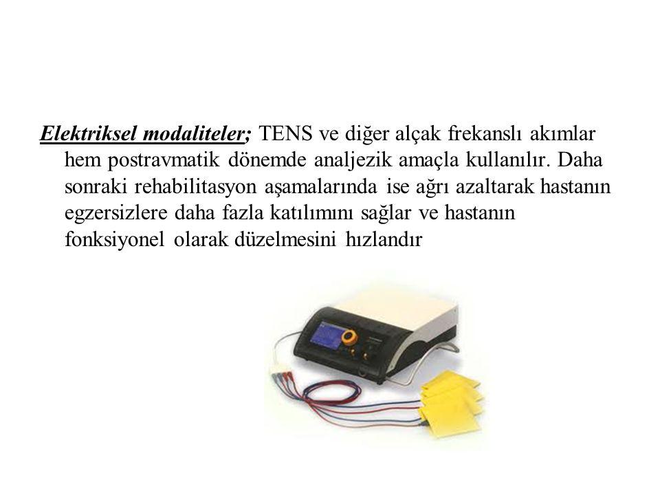 Elektriksel modaliteler; TENS ve diğer alçak frekanslı akımlar hem postravmatik dönemde analjezik amaçla kullanılır. Daha sonraki rehabilitasyon aşama