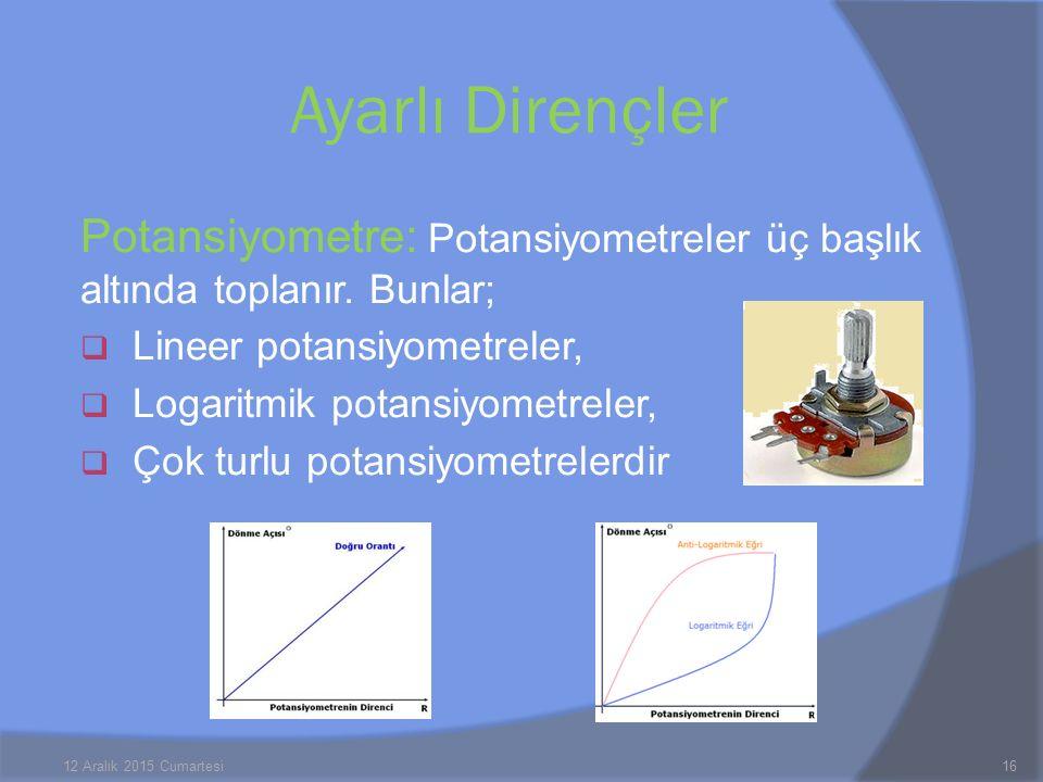 Potansiyometre: Potansiyometreler üç başlık altında toplanır. Bunlar;  Lineer potansiyometreler,  Logaritmik potansiyometreler,  Çok turlu potansiy