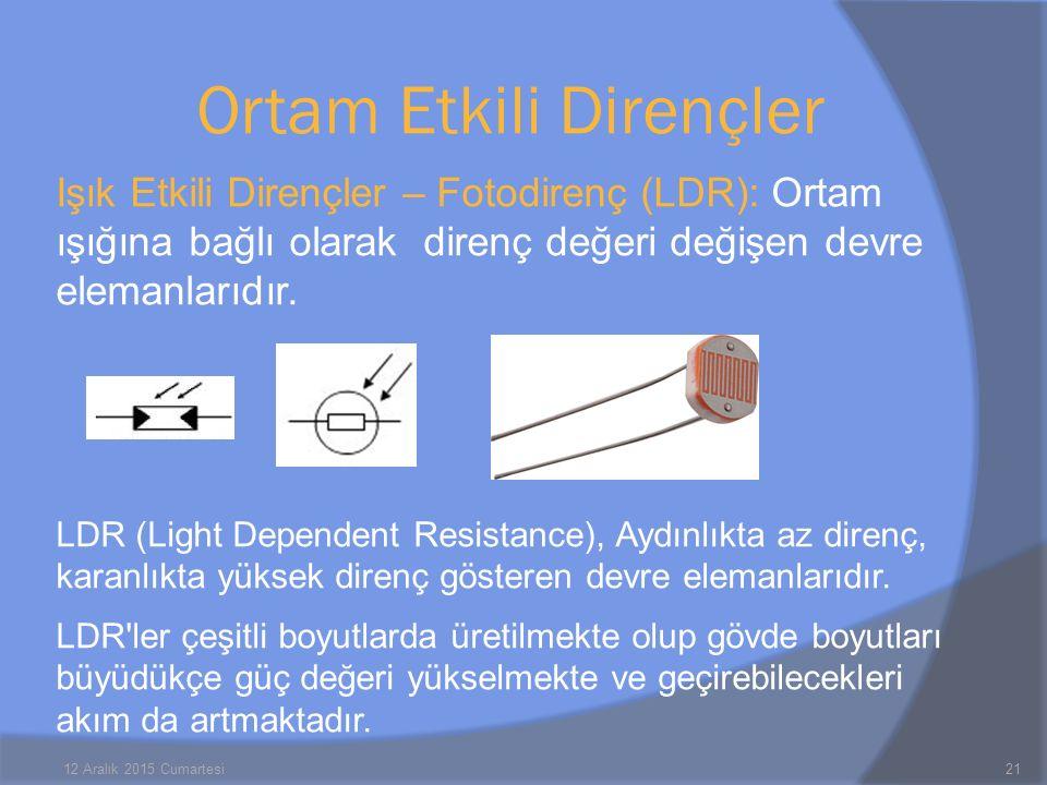 Işık Etkili Dirençler – Fotodirenç (LDR): Ortam ışığına bağlı olarak direnç değeri değişen devre elemanlarıdır. LDR (Light Dependent Resistance), Aydı