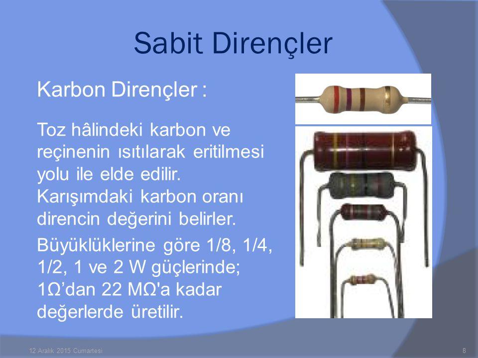 Karbon Dirençler : Toz hâlindeki karbon ve reçinenin ısıtılarak eritilmesi yolu ile elde edilir. Karışımdaki karbon oranı direncin değerini belirler.