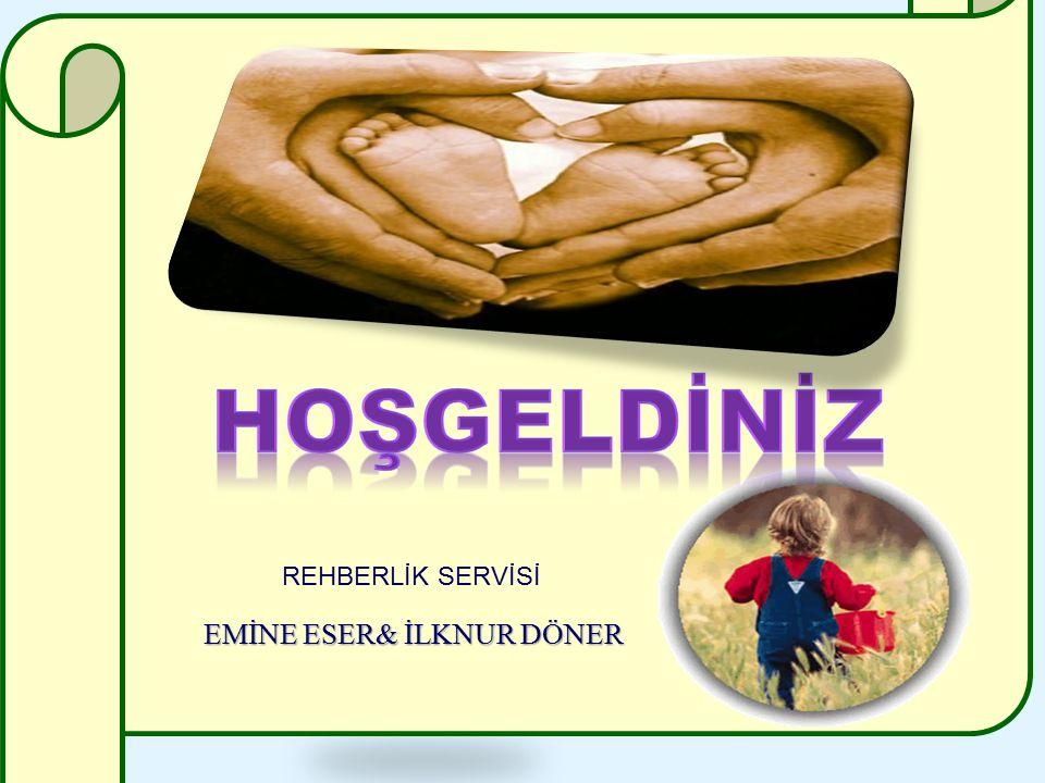 Rehberlik Servisi EMİNE ESER& İLKNUR DÖNER REHBERLİK SERVİSİ