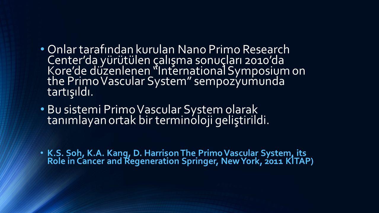 """Onlar tarafından kurulan Nano Primo Research Center'da yürütülen çalışma sonuçları 2010'da Kore'de düzenlenen """"International Symposium on the Primo Va"""
