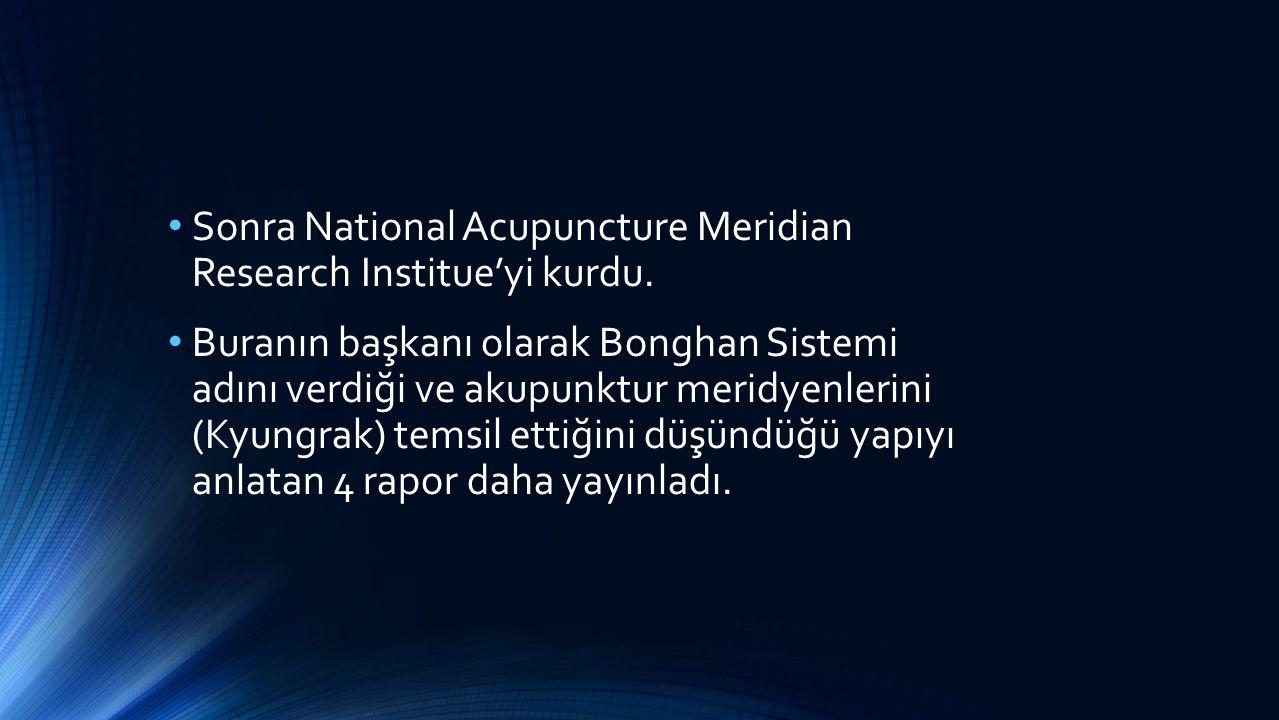 Sonra National Acupuncture Meridian Research Institue'yi kurdu. Buranın başkanı olarak Bonghan Sistemi adını verdiği ve akupunktur meridyenlerini (Kyu