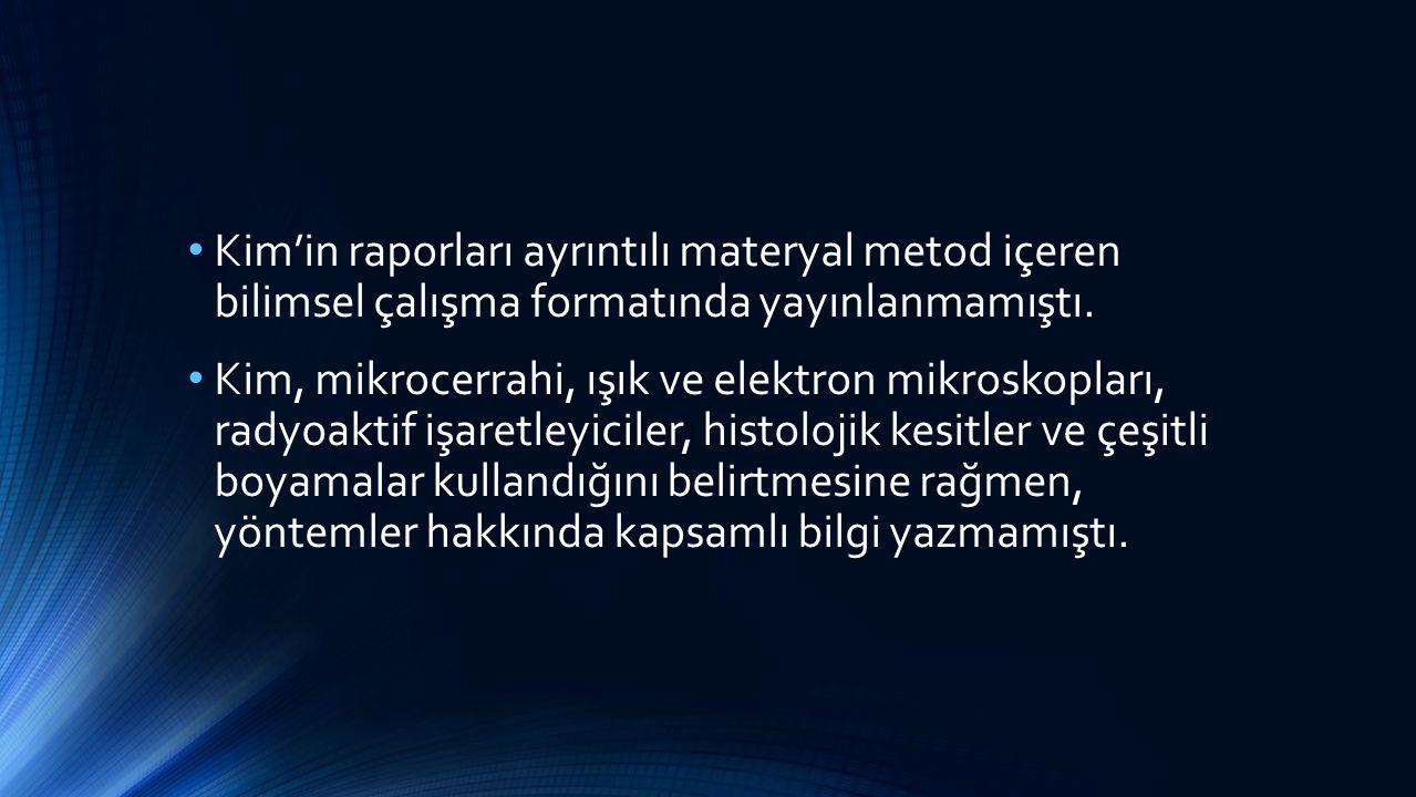 Kim'in raporları ayrıntılı materyal metod içeren bilimsel çalışma formatında yayınlanmamıştı. Kim, mikrocerrahi, ışık ve elektron mikroskopları, radyo