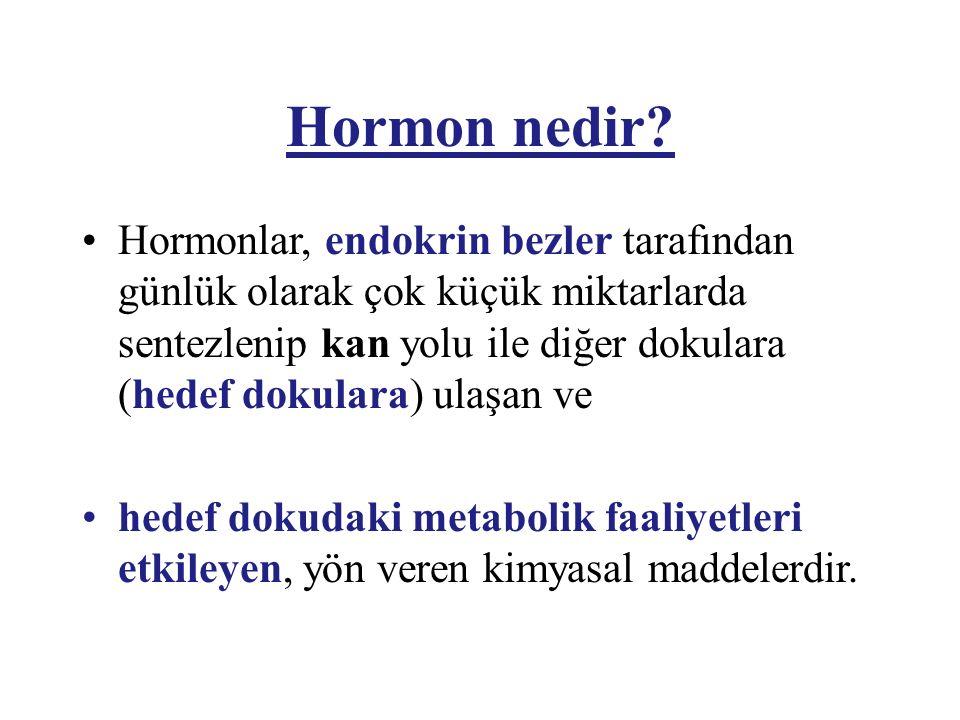 Hormon nedir? Hormonlar, endokrin bezler tarafından günlük olarak çok küçük miktarlarda sentezlenip kan yolu ile diğer dokulara (hedef dokulara) ulaşa