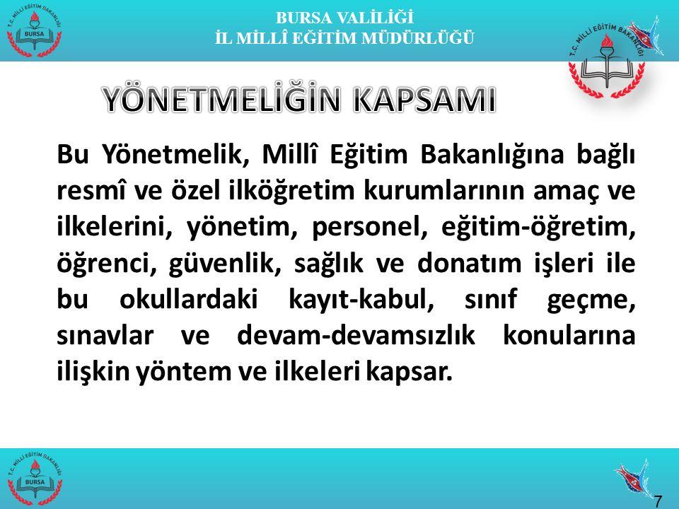 BURSA VALİLİĞİ İL MİLLÎ EĞİTİM MÜDÜRLÜĞÜ Türk Millî Eğitiminin amaç ve ilkeleri doğrultusunda; Öğrencilere, Atatürk ilke ve inkılâplarını benimsetme; Türkiye Cumhuriyeti Anayasası'na ve demokrasinin ilkelerine, insan hakları, çocuk hakları ve uluslar arası sözleşmelere uygun olarak haklarını kullanma, başkalarının haklarına saygı duyma, görevini yapma ve sorumluluk yüklenebilen birey olma bilincini kazandırmak, 8