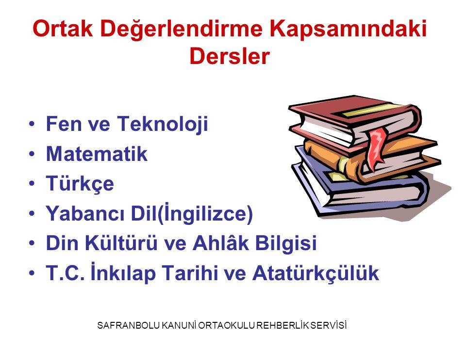 Ortak Değerlendirme Kapsamındaki Dersler Fen ve Teknoloji Matematik Türkçe Yabancı Dil(İngilizce) Din Kültürü ve Ahlâk Bilgisi T.C. İnkılap Tarihi ve