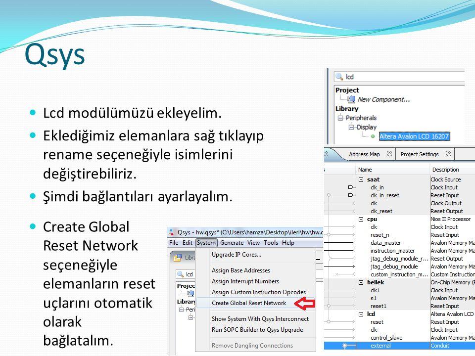 Qsys Lcd modülümüzü ekleyelim. Eklediğimiz elemanlara sağ tıklayıp rename seçeneğiyle isimlerini değiştirebiliriz. Şimdi bağlantıları ayarlayalım. 6 C