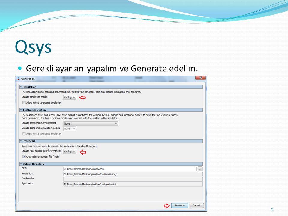 Qsys Gerekli ayarları yapalım ve Generate edelim. 9