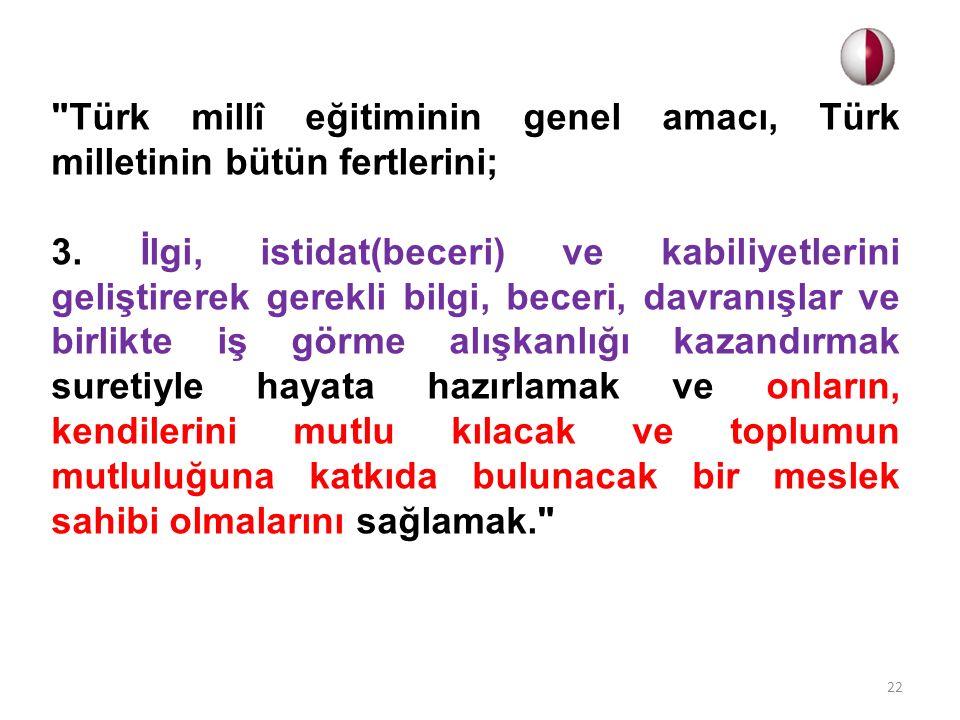 Türk millî eğitiminin genel amacı, Türk milletinin bütün fertlerini; 3.