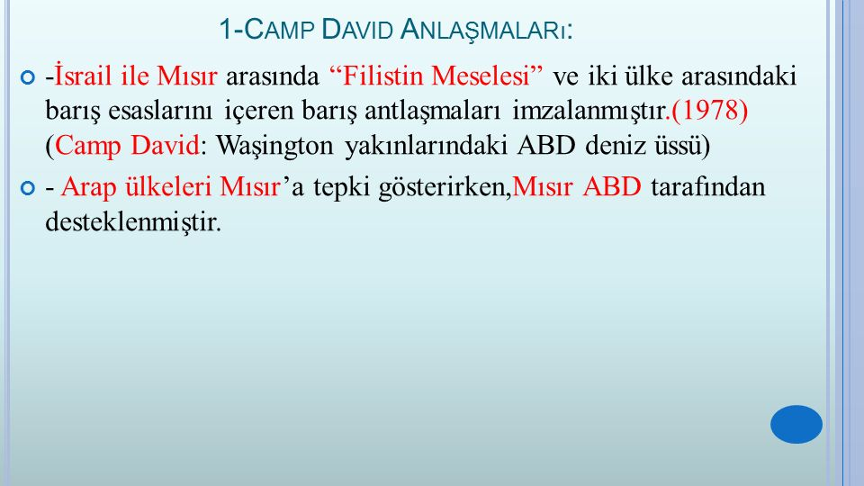 """1-C AMP D AVID A NLAŞMALARı : -İsrail ile Mısır arasında """"Filistin Meselesi"""" ve iki ülke arasındaki barış esaslarını içeren barış antlaşmaları imzalan"""
