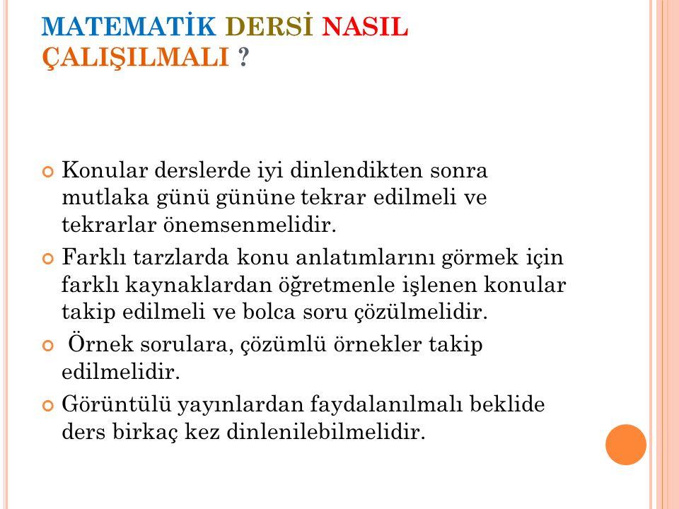 MATEMATİK DERSİ NASIL ÇALIŞILMALI .