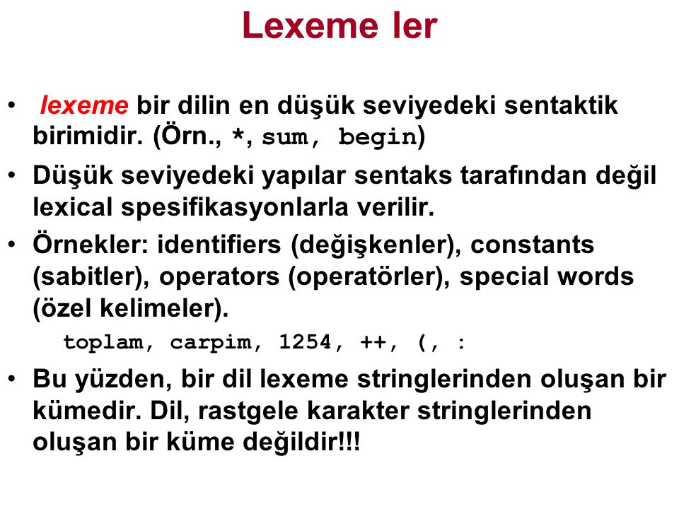 Lexeme ler lexeme bir dilin en düşük seviyedeki sentaktik birimidir.