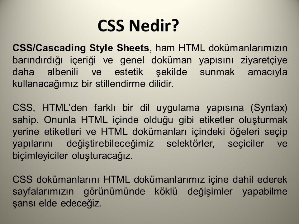 Yorum Satırları Bazen yüksek sayıda satırın bulunduğu, karmaşık ve onlarca selektörün bulunduğu bir CSS dokümanını uzun bir aradan sonra tekrar düzenlememiz gerekebilir.