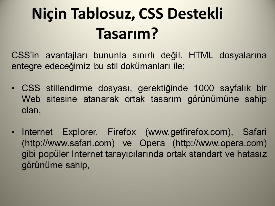 Niçin Tablosuz, CSS Destekli Tasarım.CSS'in avantajları bununla sınırlı değil.