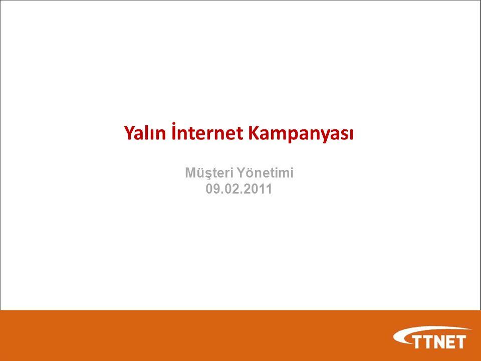 Yalın İnternet Kampanyası Müşteri Yönetimi 09.02.2011