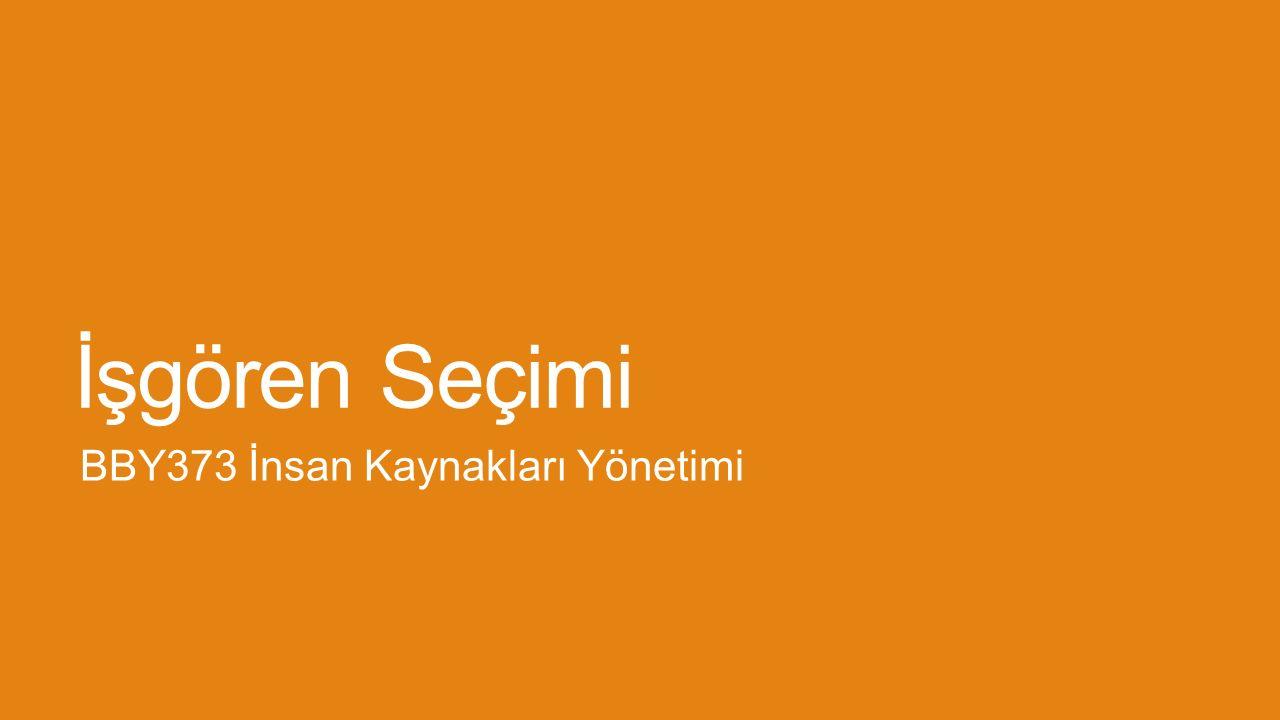 22/10/2015 BBY373 İNSAN KAYNAKLARı YÖNETIMI 12